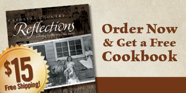 Order the 'Carolina Country Reflections' book now and get a free cookbook